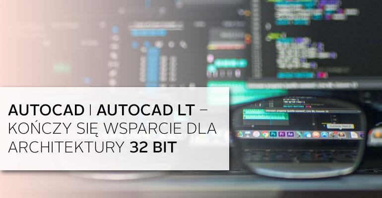 AutoCAD i AutoCAD LT – tylko dla 64 bit - PCC Polska