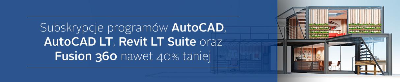 promocja na Subskrypcje AutoCAD, AutoCAD LT, Revit LT Suite oraz Fusion 360